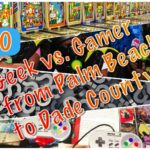 Next Adventure: Geek vs. Gamer from Palm Beach to Dade County