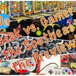 Episode 10a: Geek vs. Gamer in the Southeast Preview
